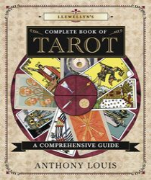 Llewellyn's Complete Book of Tarot - Anthony Louis